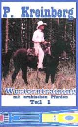Westerntraining mit Arabischen Pferden, Teil 1