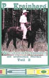 Westerntraining mit Arabischen Pferden, Teil 2